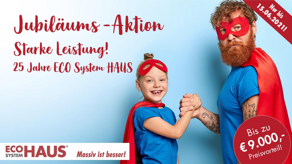 JUBILÄUMS-AKTION - 25 Jahre ECO System HAUS